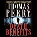 Death Benefits (       UNABRIDGED) by Thomas Perry Narrated by Michael Kramer