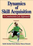 img - for Dynamics of Skill Acquisition: A Constraints-Led Approach book / textbook / text book