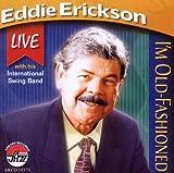 echange, troc Eddie Erickson - I'm Old Fashioned