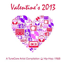 Valentine's 2013 - A TuneCore Artist Hip-Hop / R&B Compilation