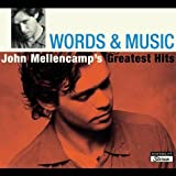 Words & Music: John Mellencamp's Greatest Hits ~ John Mellencamp