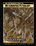 An Introduction to Metamorphic Petrology (Longman Earth Science Series)