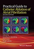 img - for Practical Guide to Catheter Ablation of Atrial Fibrillation book / textbook / text book
