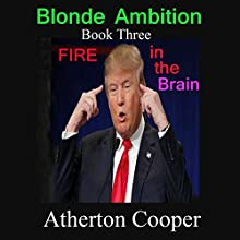 Fire in the Brain: Blonde Ambition, Book 3 Audiobook by Atherton Cooper Narrated by Atherton Cooper
