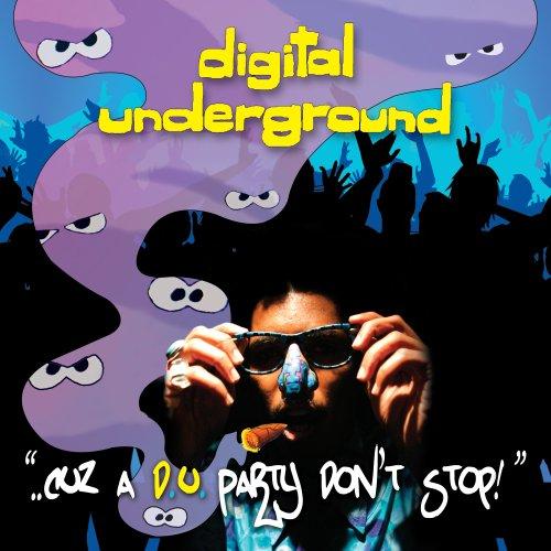DIGITAL UNDERGROUND - ...Cuz A D.U. Party Don