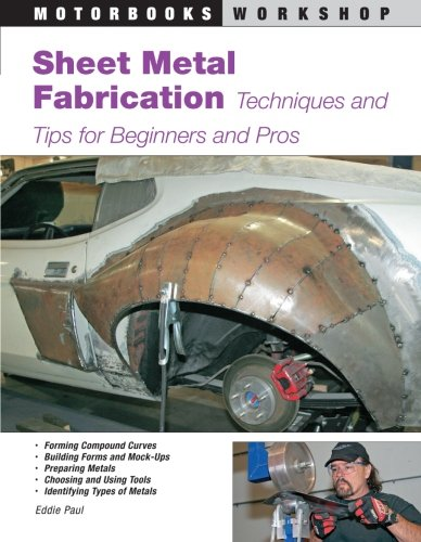 Sheet Metal Fabrication: Techniques and Tips for Beginners and Pros (Motorbooks Workshop) - Motorbooks - 0760327947 - ISBN:0760327947
