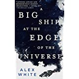 A Big Ship at the Edge of the Universe (The Salvagers)