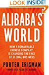 Alibaba's World: How a Remarkable Chi...