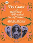 Bel Canto: A Theoretical and Practica...