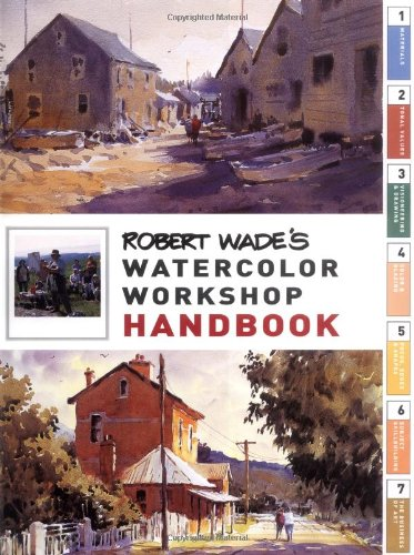 Robert Wade's Watercolor Workshop Handbook
