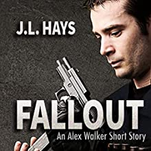 Fallout: An Alex Walker Short Story Audiobook by J.L. Hays Narrated by Noel Harrison