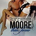 Moore than Forever: Needing Moore Series, Volume 3 Audiobook by Julie A. Richman Narrated by Paul Woodson