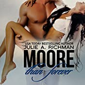 Moore than Forever: Needing Moore Series, Volume 3   Julie A. Richman
