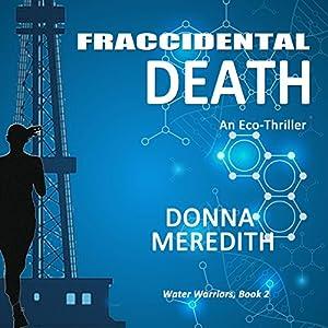 Fraccidental Death: An Eco-Thriller Audiobook