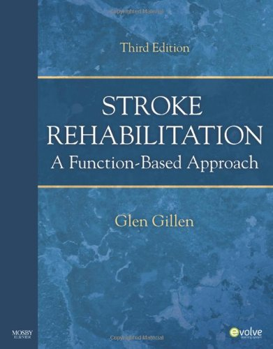 Stroke Rehabilitation: A Function-Based Approach, 3e