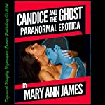 Candice and the Ghost: A Paranormal Erotica Short | Mary Ann James
