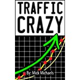 Traffic Crazy - Get 20,000 Visitors By The End Of The Daydi Mick Michaels
