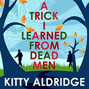 A Trick I Learned from Dead Men | [Kitty Aldridge]