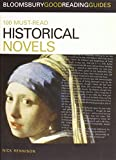 img - for 100 Must-read Historical Novels (Bloomsbury Good Reading Guides) book / textbook / text book