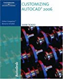 Customizing AutoCAD: 2006 (1418020435) by Tickoo, Sham