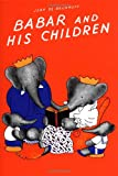 Babar and His Children (Babar Books (Random House)) (0394805771) by De Brunhoff, Jean