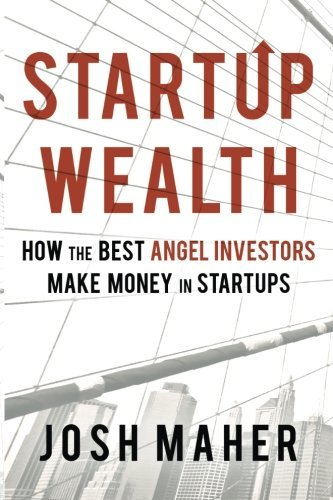 Startup-Wealth-How-the-Best-Angel-Investors-Make-Money-in-Startups