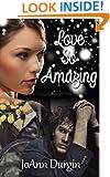 Love So Amazing: A Contemporary Christian Romance (Wondrous Love Series Book 1)