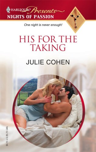 His For The Taking (Harlequin Presents Nights of Passion), Julie Cohen