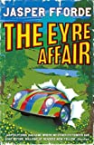 The Eyre Affair (Thursday Next) Jasper Fforde