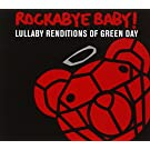 Rockabye Baby! Lullaby Renditions of Green Day