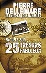 Enquête sur 25 trésors fabuleux par Bellemare