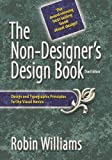 The Non-Designer's Design Book (3rd Edition) (Non Designer's Design Book)