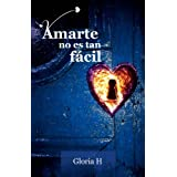 Amarte no es tan fácil (Spanish Edition)