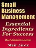 img - for Small Business Management: Essential Ingredients for Success (Best Business Books) book / textbook / text book