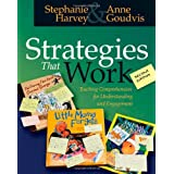 Strategies That Work: Teaching Comprehension for Understanding and Engagement ~ Stephanie Harvey
