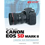 David Busch's Canon EOS 5D Mark II Guide to Digital SLR Photographyby David D. Busch