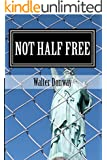 Not Half Free: The Myth that America Is Capitalist