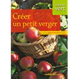 Cr�er un petit vergerpar Daniel Brochard