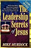 The Leadership Secrets of Jesus (1562921630) by Murdock, Mike