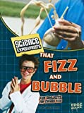 Science Experiments That Fizz and Bubble: Fun Projects for Curious Kids (Kitchen Science)