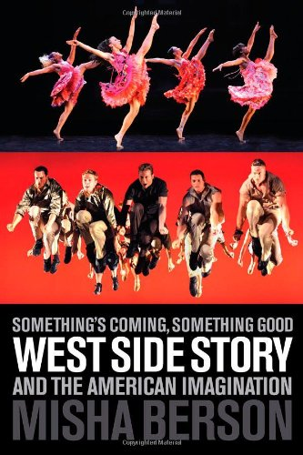 Something's Coming, Something Good: West Side Story and the American Imagination