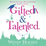 Gifted and Talented | Wendy Holden (Romance Author)