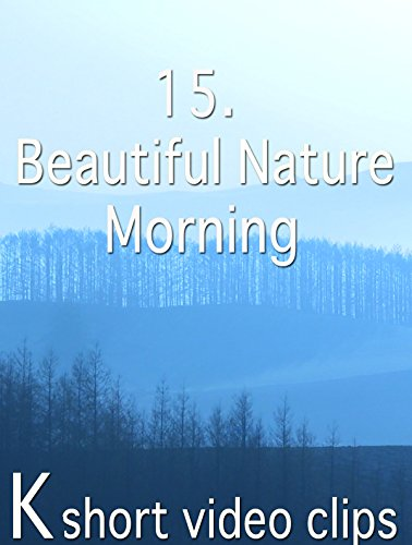 Clip: 15.Beautiful Nature--Morning