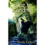Gate to Kandrith (       UNABRIDGED) by Nicole Luiken Narrated by Felicity Myers