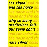 The Signal and the Noise: Why So Many Predictions Fail — but Some Don't