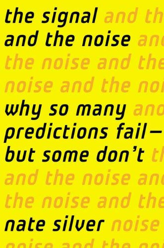 The Signal and the Noise: Why So Many Predictions Fail ? but Some Don't