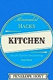 Minimalist Hacks: Decluttering Your Kitchen