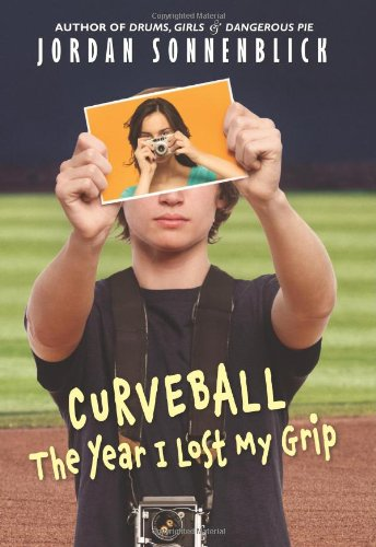 curveball the year i lost my grip by jordan sonnonblick