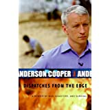 Dispatches from the Edge: A Memoir of War, Disasters, and Survival ~ Anderson Cooper