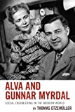 Alva and Gunnar Myrdal: Social Engineering in the Modern World